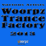 Woorpz Trance Factory 2013