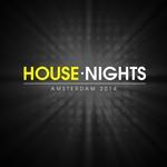 House Nights: Amsterdam 2014