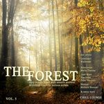 The Forest Chill Lounge Vol 5 (deep moods music with smooth ambient & chillout tunes)
