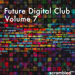 Future Digital Club Vol 7