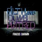 Filth & Dumb Hatred