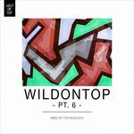 WildOnTop Part 6