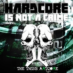 Hardcore Is Not A Crime