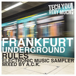 Frankfurt Underground Rules (Electronic Music Sampler Mixed By ACK)