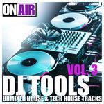DJ Tools Vol 3 (umixed house & tech house tracks)
