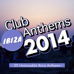 Ibiza Club Anthems 2014