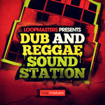 Loopmasters: Dub And Reggae Sound Station (Sample Pack WAV/APPLE/LIVE/REASON)