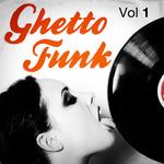 Ghetto Funk Vol 1