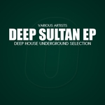 Deep Sultan (deep house underground selection)