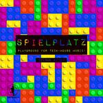 Spielplatz Vol 7 - Playground For Tech House Music!