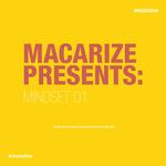 Macarize Presents: Mindset 01