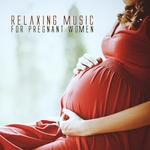Relaxing Music For Pregnant Women
