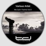 We Call It Techno Vol 9