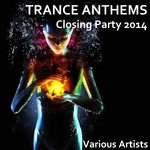 Trance Anthems Closing Party 2014