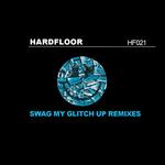 Swag My Glitch Up (remixes)