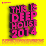 This Is Deep House 2014