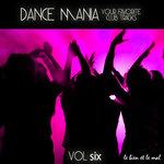 Dance Mania: Your Favorite Club Tracks Vol 6