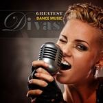 Greatest Dance Music Divas