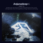 Anjunadeep 06 Sampler: Part 2