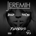 Don't Tell 'Em (Explicit Remixes)