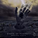 Waste Of Humanity Remixes Pt 3