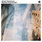 HIROKI YAMAMURA - Weather Forecast EP (Front Cover)