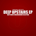 Deep Upstairs (Deep House Underground Selection)
