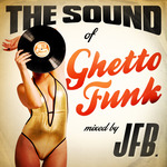 The Sound Of Ghetto Funk (unmixed tracks)