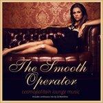 The Smooth Operator - Cosmopolitan Lounge Music