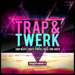Trap & Twerk (Sample Pack WAV/APPLE/LIVE/REASON)