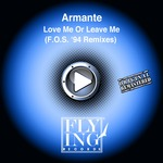 Love Me Or Leave Me (FOS 94 remixes)