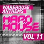 Warehouse Anthems - Hard House Vol 11