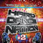 Hard Dance Nation Vol  2 Presented By Brooklyn Bounce And Used & Abused