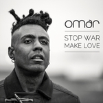 OMAR - Stop War, Make Love (Front Cover)