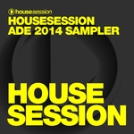 Housesession ADE 2014 Sampler (unmixed tracks)