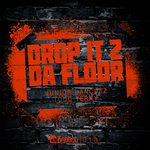 Drop It 2 Da Floor