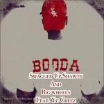 Booda Swagged Up Shawty & Big Wheels