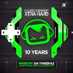 Goodgreef Xtra Hard 10 Years Mixed By Da Tweekaz