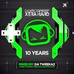 Goodgreef Xtra Hard 10 Years Mixed By Da Tweekaz