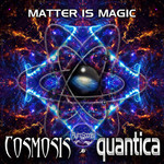 COSMOSIS/QUANTICA - Matter Is Magic (Front Cover)
