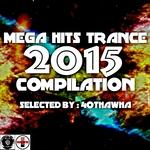Mega Hits Trance Compilation 2015