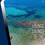 Lounge Sounds Of The Sea
