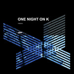 One Night On K