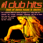 #1 Club Hits 2014: Best Of Dance House & Electro