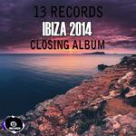 13 Records Ibiza 2014 Closing Album