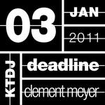 Ktdj Deadline 03: Clement Meyer EP
