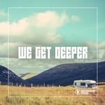 We Get Deeper Vol 15