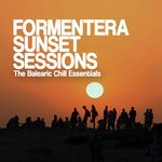 Formentera Sunset Sessions (The Balearic Chill Essentials)