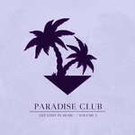 Paradise Club Get Lost In Music Vol 3