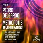 Metropolis: The Tougher Remixes